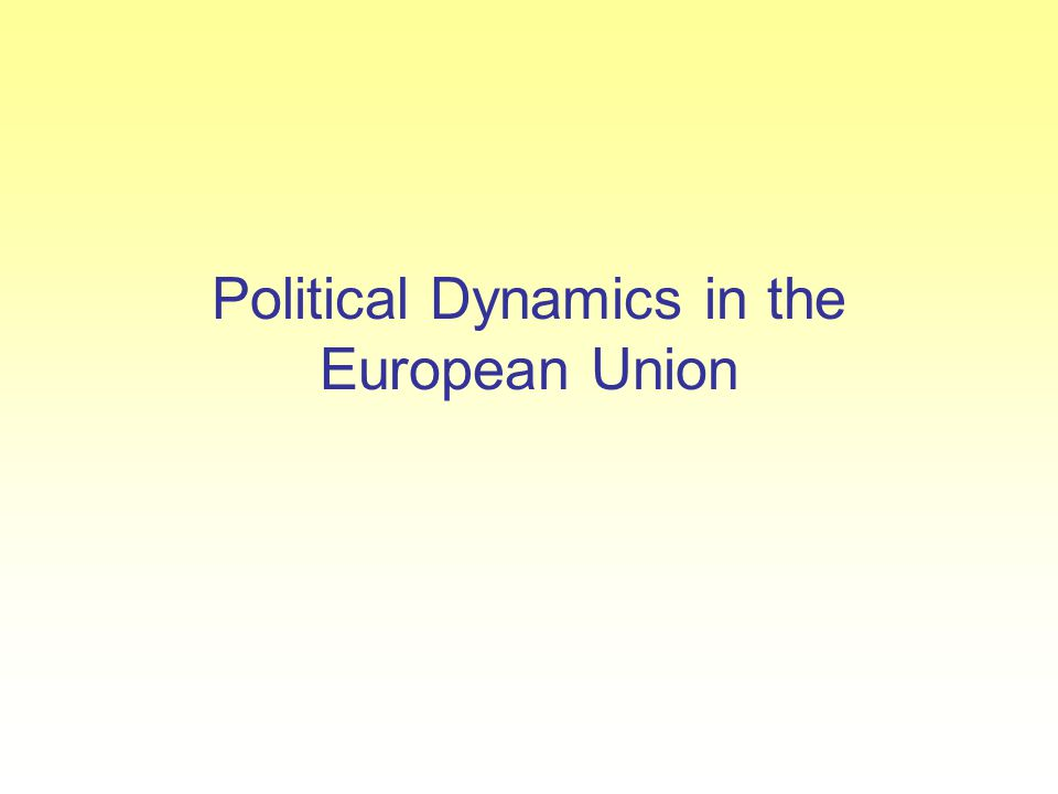 Political Dynamics in the European Union