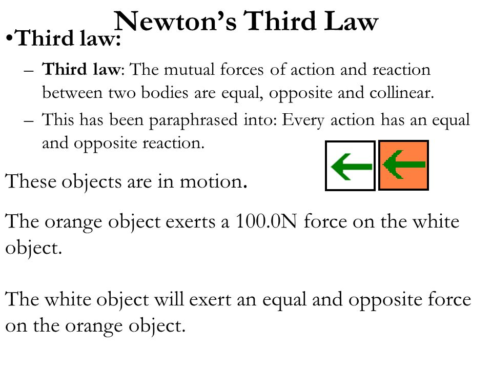 Newton's Third Law Third law: These objects are in motion.