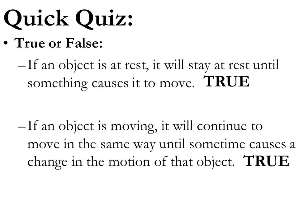 Quick Quiz: TRUE TRUE True or False: