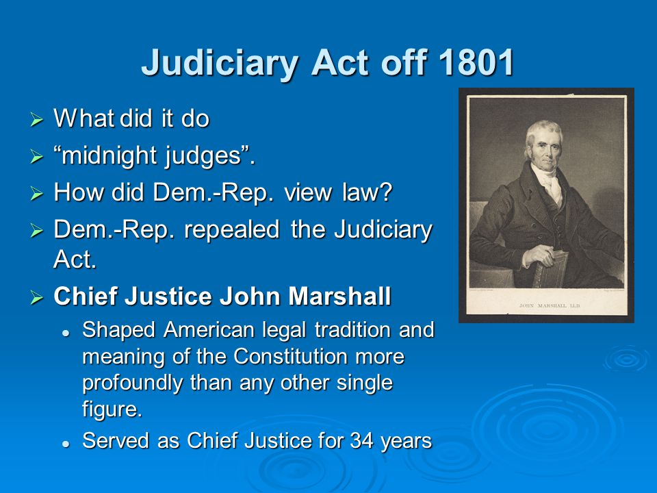 Judiciary Act off 1801 What did it do midnight judges .