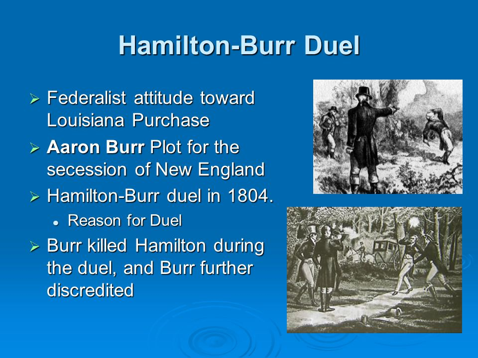 Hamilton-Burr Duel Federalist attitude toward Louisiana Purchase