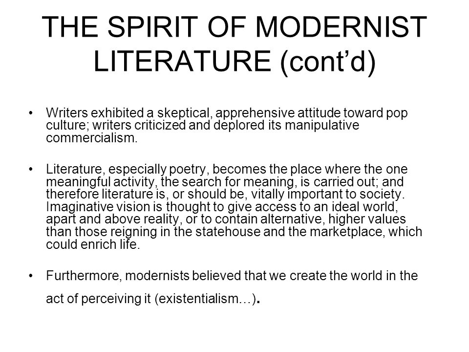 THE SPIRIT OF MODERNIST LITERATURE (cont'd)
