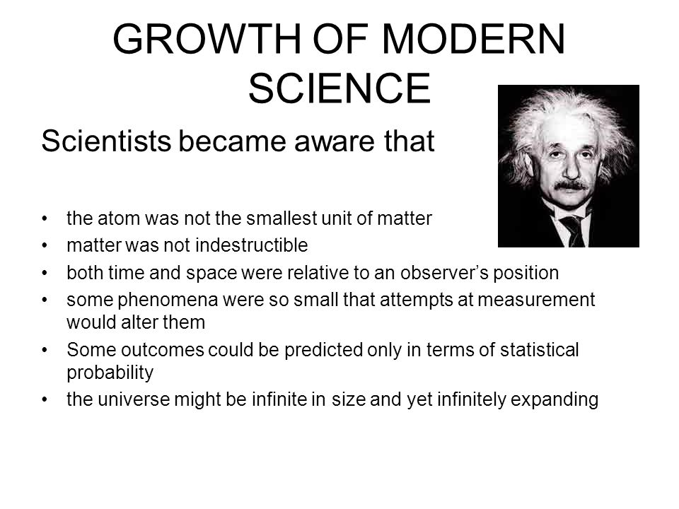 GROWTH OF MODERN SCIENCE