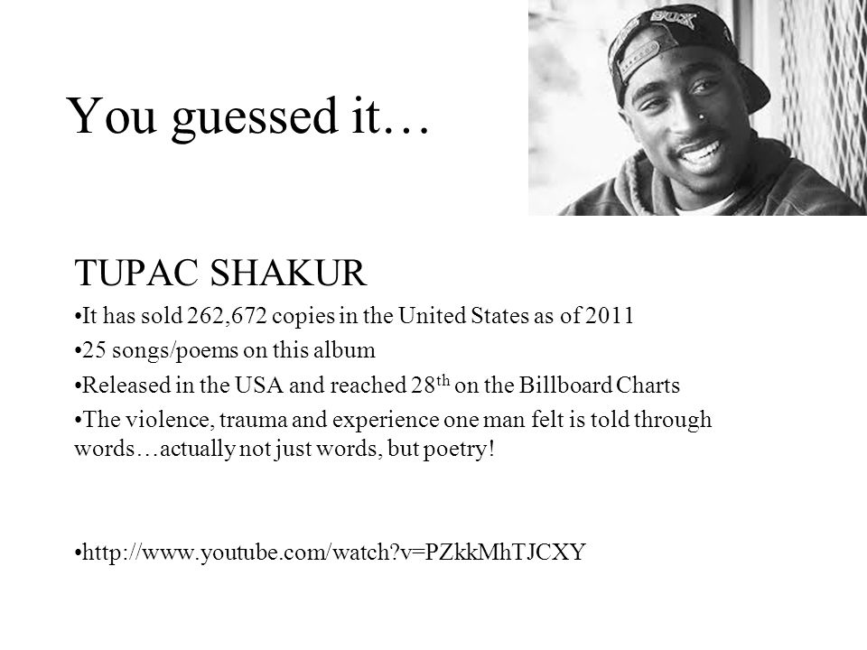 You guessed it… TUPAC SHAKUR