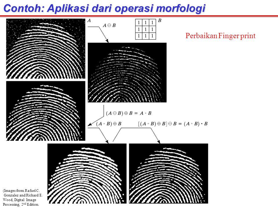 Contoh: Aplikasi dari operasi morfologi