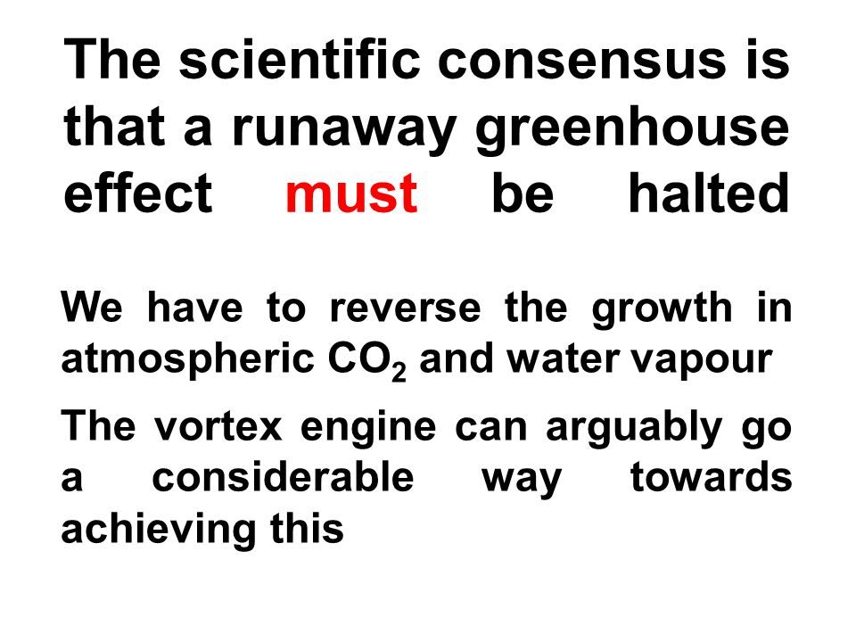 The scientific consensus is that a runaway greenhouse effect must be halted