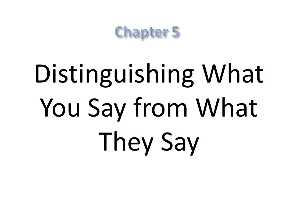 Distinguishing What You Say from What They Say