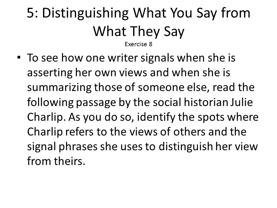 5: Distinguishing What You Say from What They Say Exercise 8