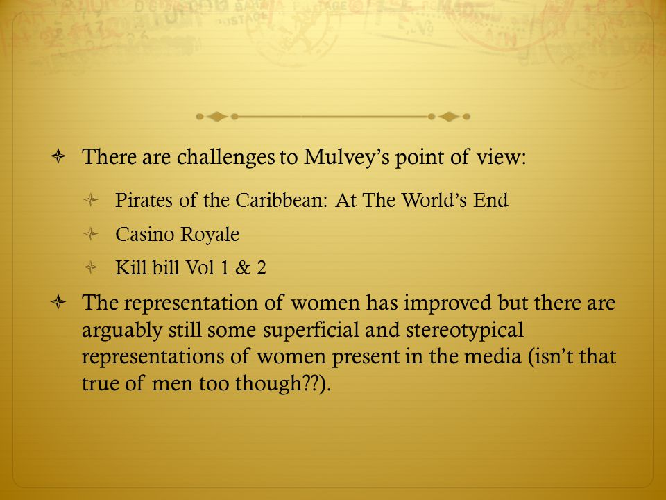 There are challenges to Mulvey's point of view: