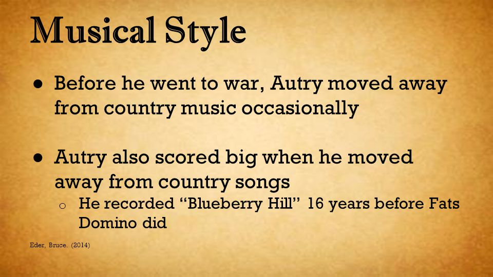 Musical Style Before he went to war, Autry moved away from country music occasionally. Autry also scored big when he moved away from country songs.