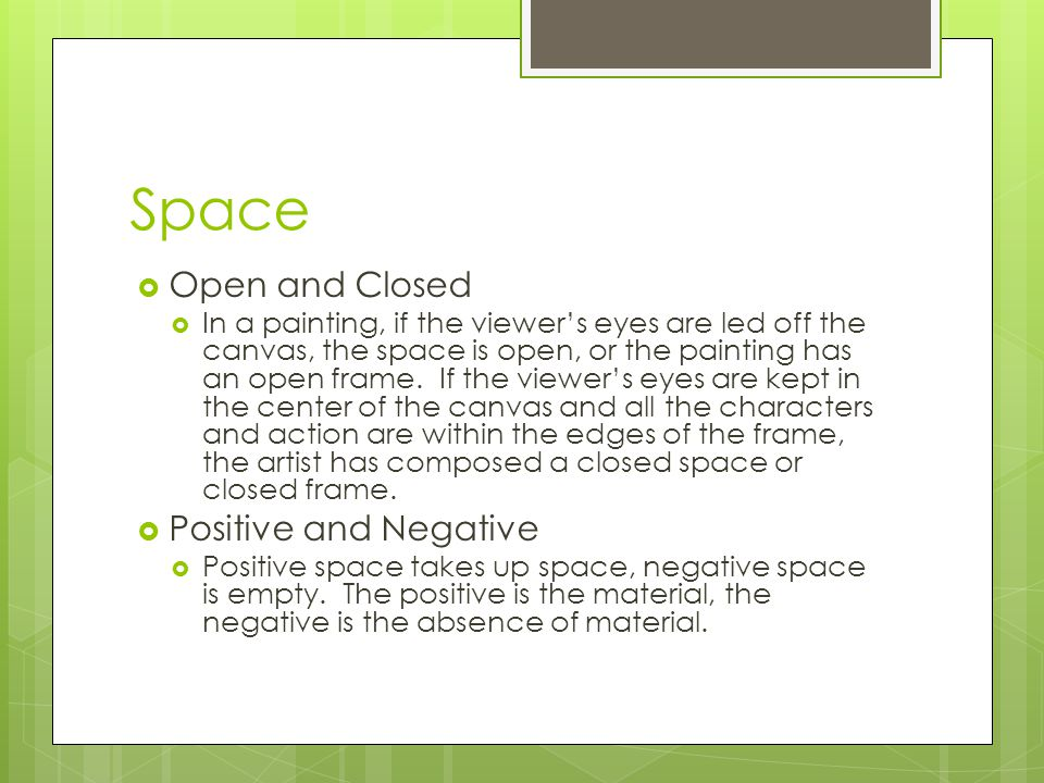 Space Open and Closed Positive and Negative