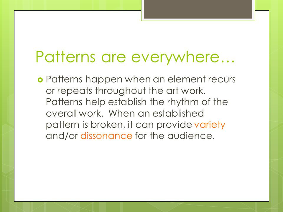 Patterns are everywhere…