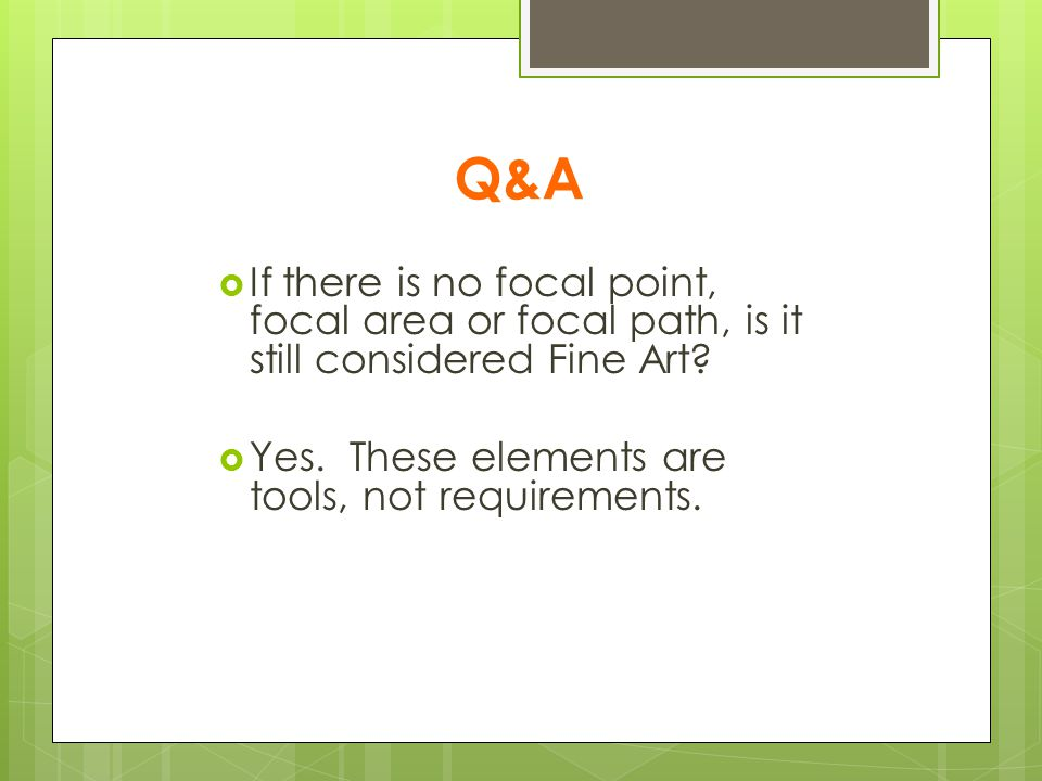 Q&A If there is no focal point, focal area or focal path, is it still considered Fine Art.