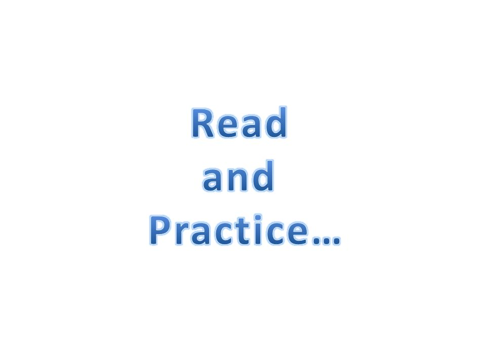 Read and Practice…