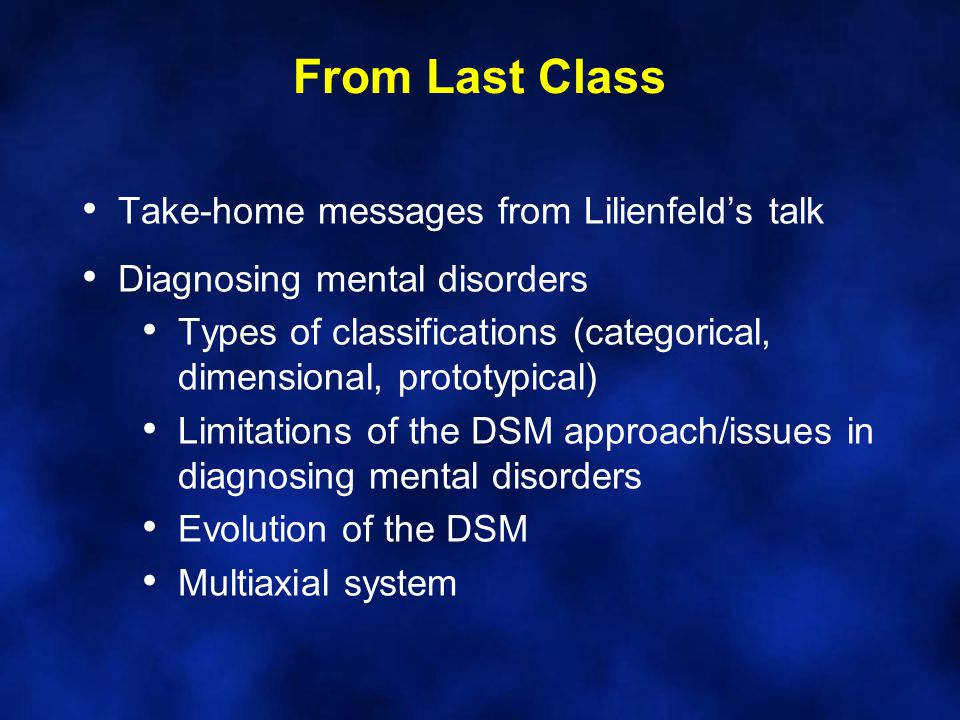 From Last Class Take-home messages from Lilienfeld's talk
