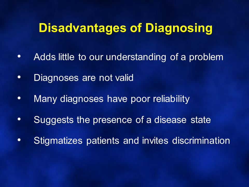 Disadvantages of Diagnosing