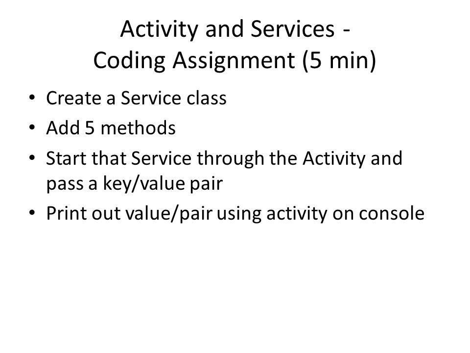 Activity and Services - Coding Assignment (5 min)