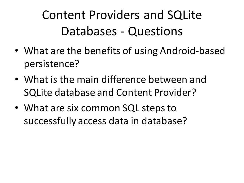 Content Providers and SQLite Databases - Questions