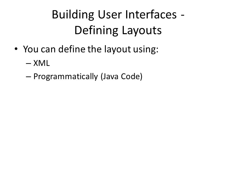Building User Interfaces - Defining Layouts