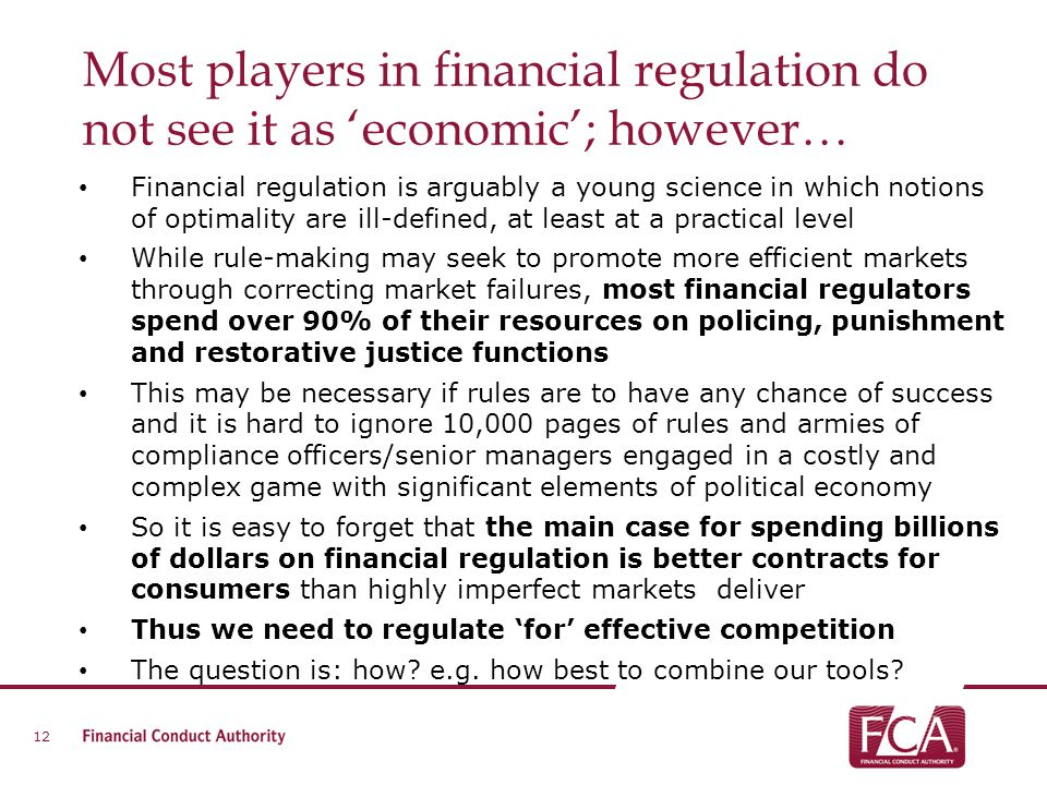Most players in financial regulation do not see it as 'economic'; however…
