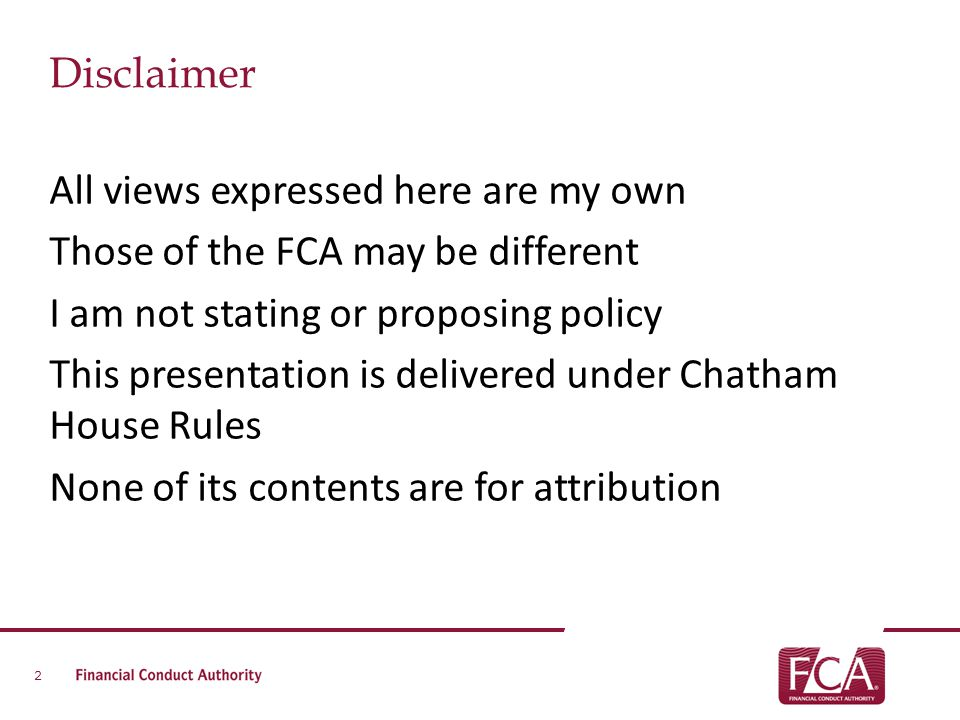 All views expressed here are my own Those of the FCA may be different