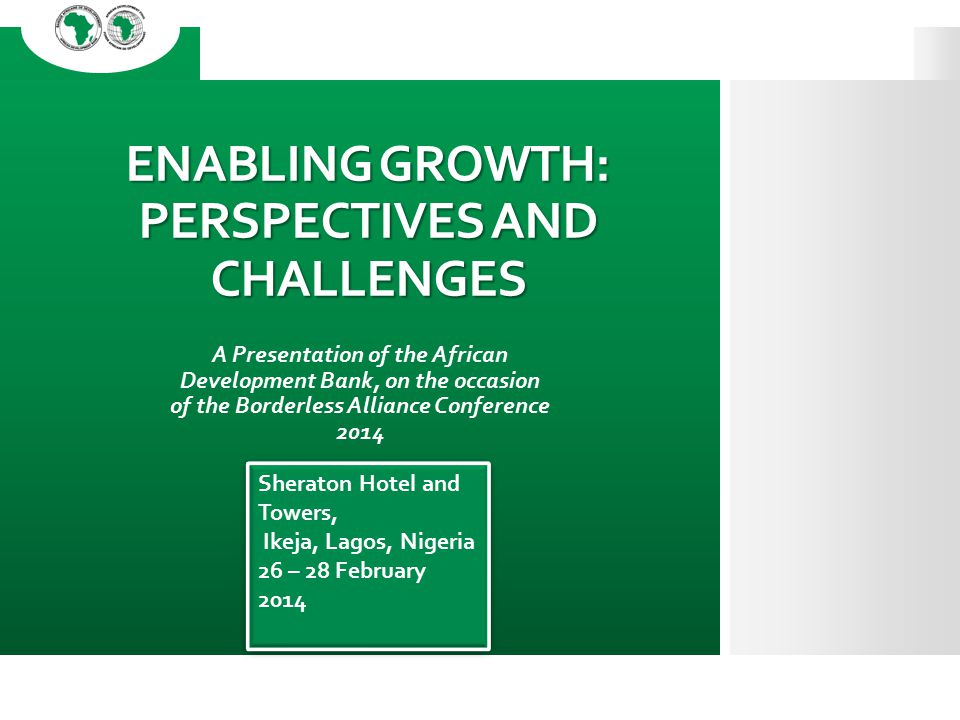 ENABLING GROWTH: PERSPECTIVES AND CHALLENGES