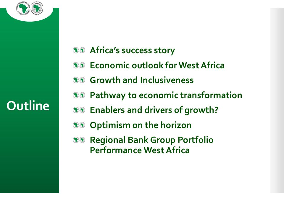 Outline Africa's success story Economic outlook for West Africa