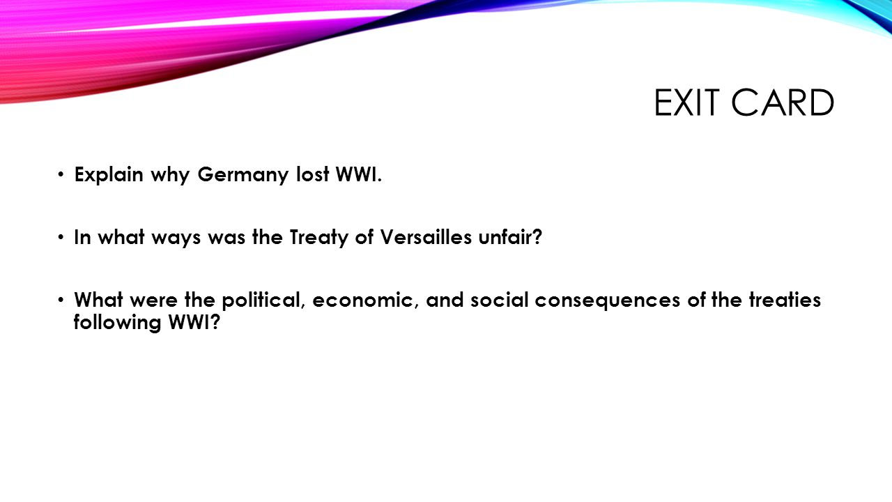 Exit Card Explain why Germany lost WWI.
