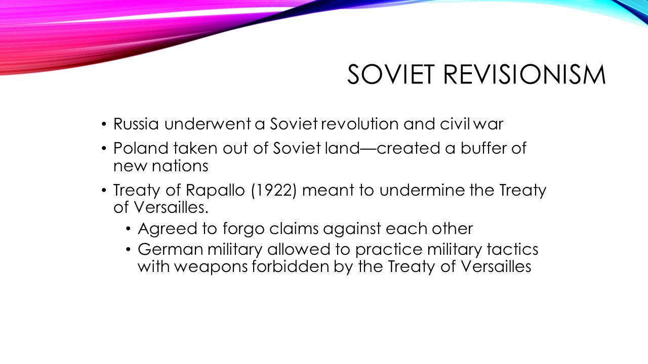 Soviet Revisionism Russia underwent a Soviet revolution and civil war