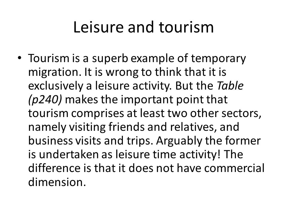 Leisure and tourism