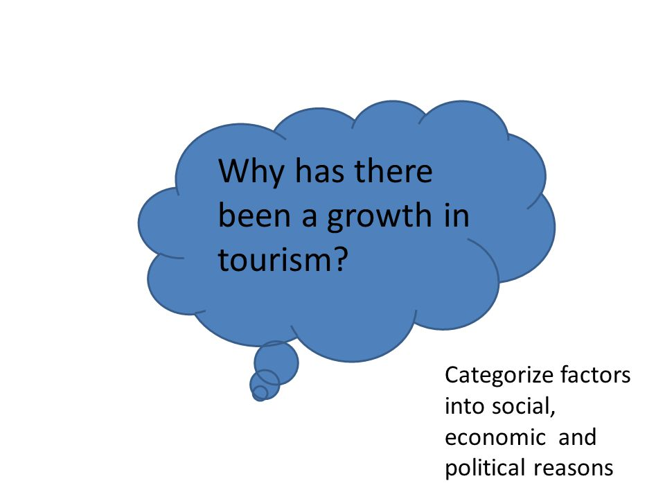 Why has there been a growth in tourism