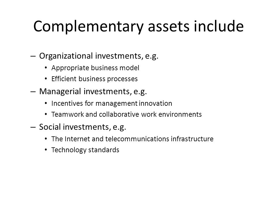 Complementary assets include