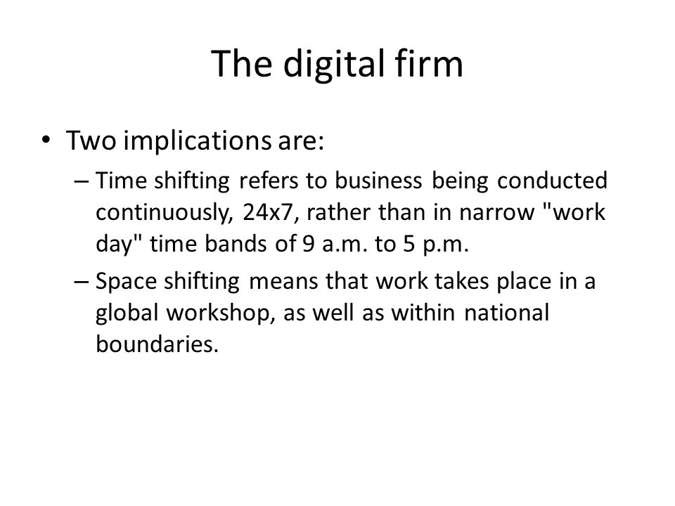 The digital firm Two implications are: