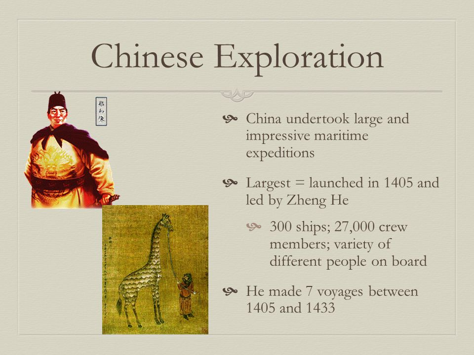 Chinese Exploration China undertook large and impressive maritime expeditions. Largest = launched in 1405 and led by Zheng He.
