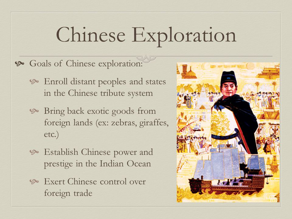 Chinese Exploration Goals of Chinese exploration: