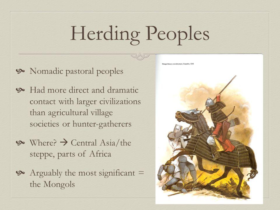 Herding Peoples Nomadic pastoral peoples