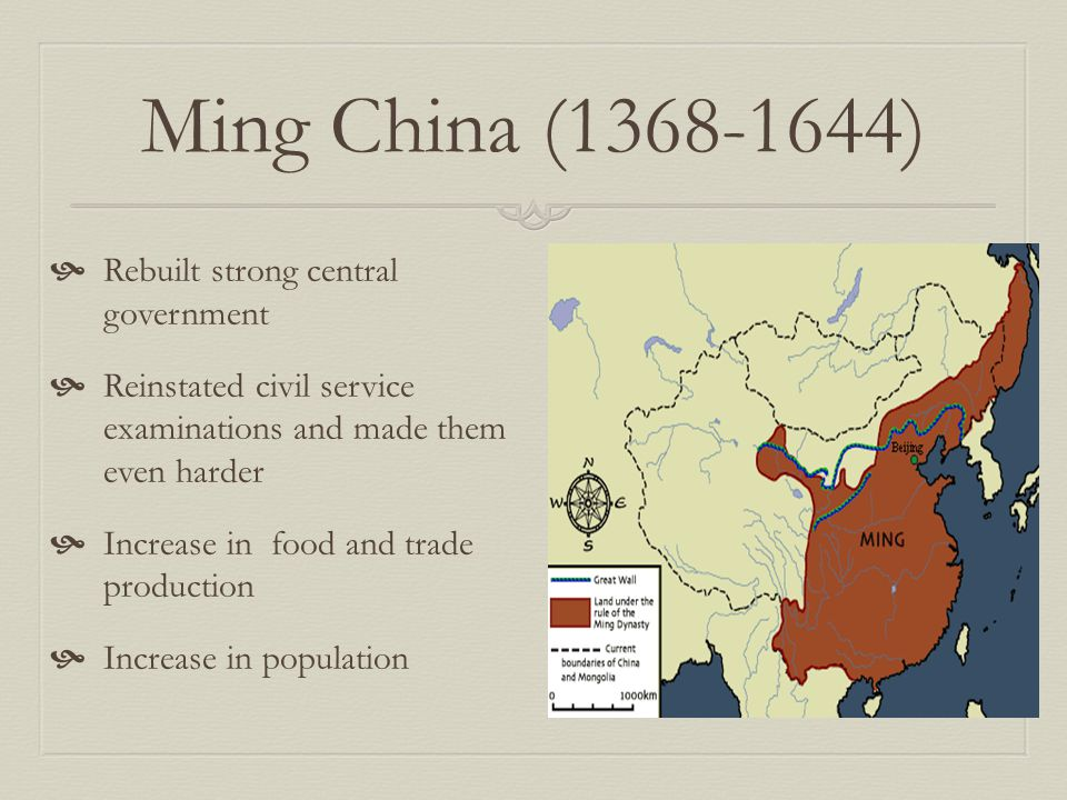 Ming China (1368-1644) Rebuilt strong central government