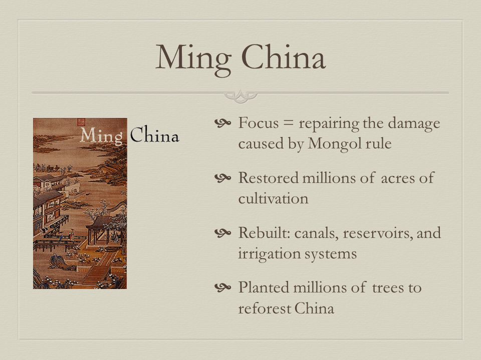 Ming China Focus = repairing the damage caused by Mongol rule