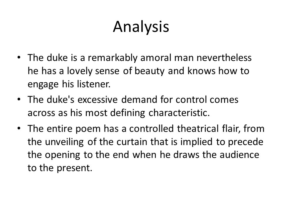 Analysis The duke is a remarkably amoral man nevertheless he has a lovely sense of beauty and knows how to engage his listener.