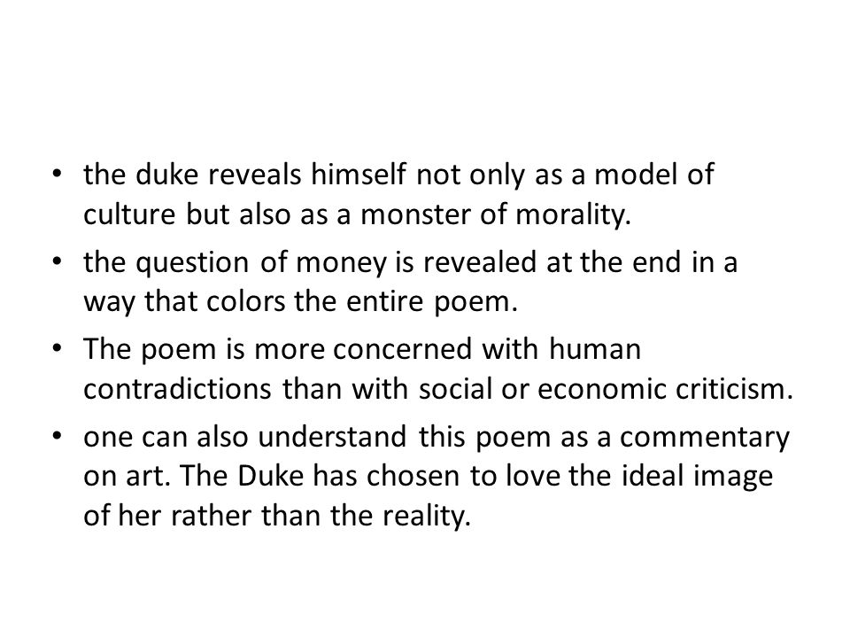the duke reveals himself not only as a model of culture but also as a monster of morality.