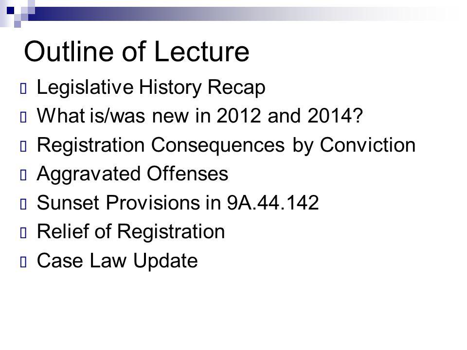 Outline of Lecture Legislative History Recap