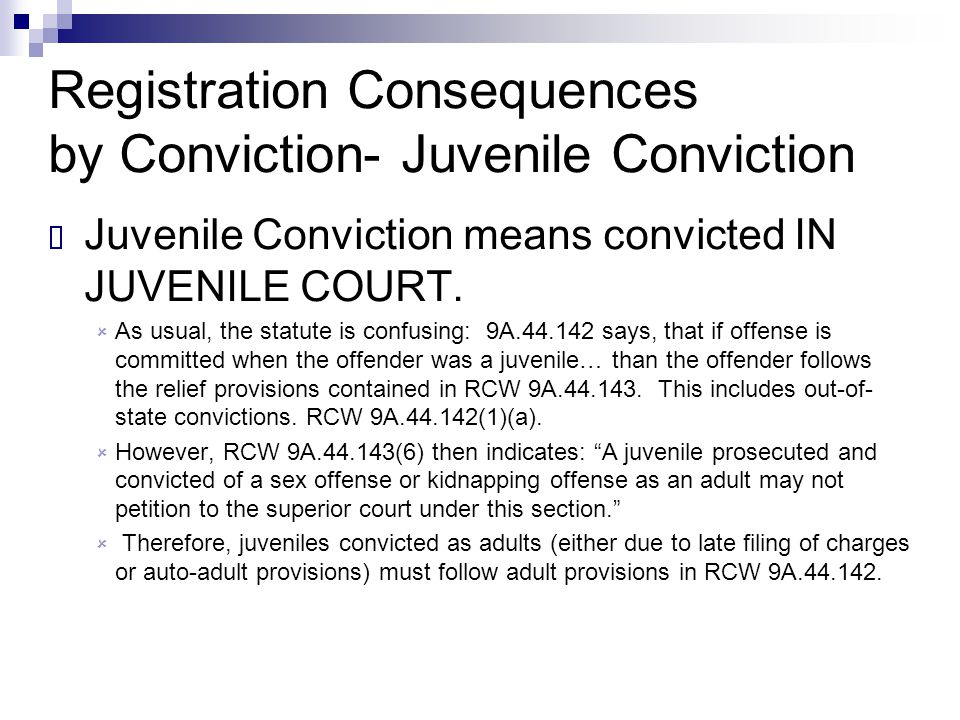 Registration Consequences by Conviction- Juvenile Conviction