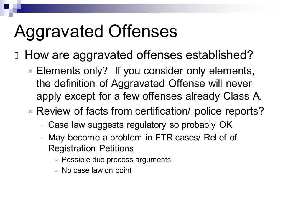Aggravated Offenses How are aggravated offenses established