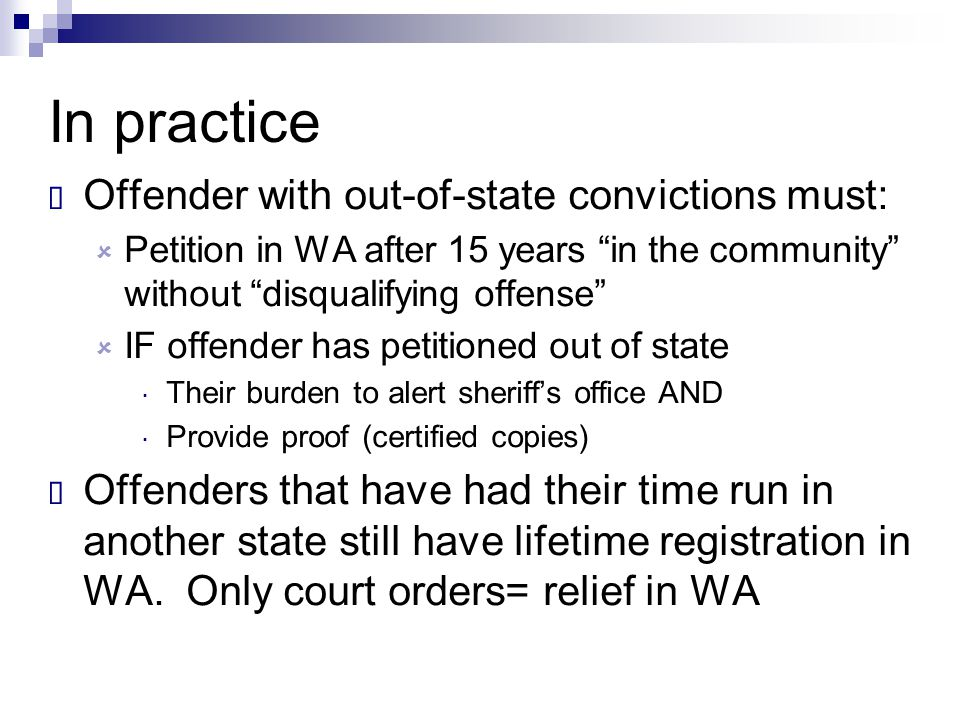 In practice Offender with out-of-state convictions must: