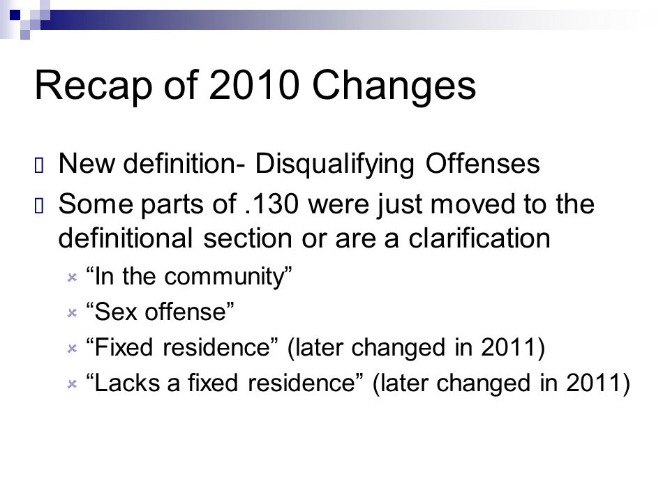 Recap of 2010 Changes New definition- Disqualifying Offenses