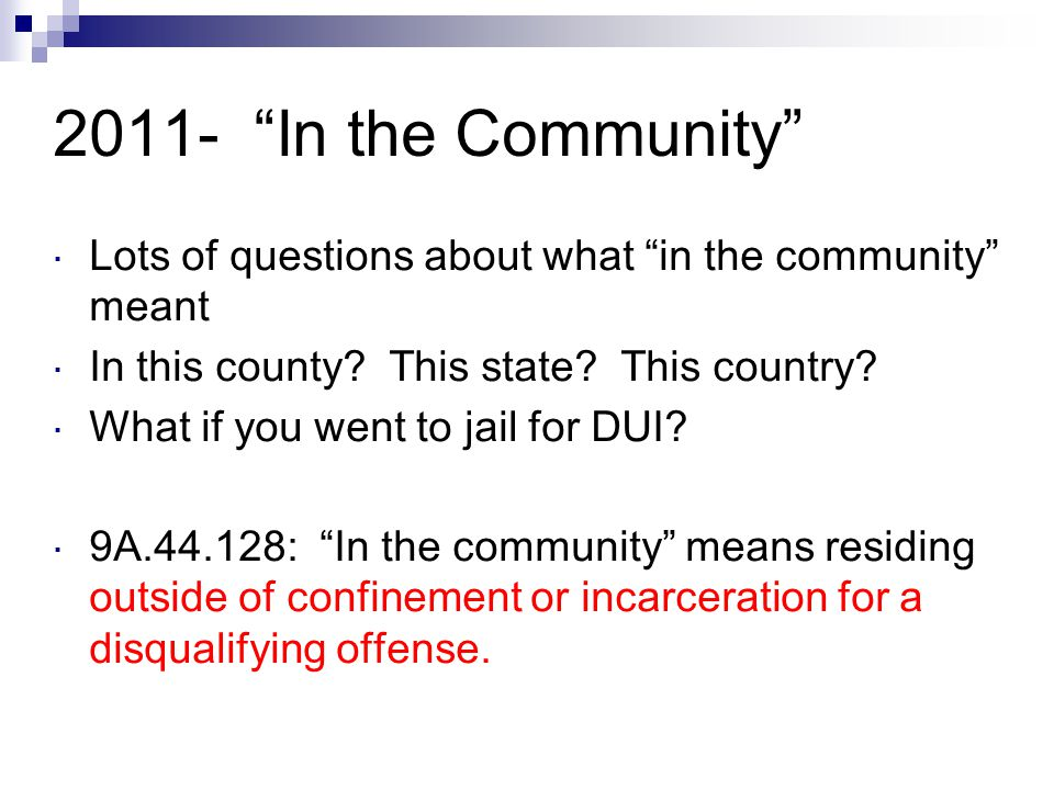 2011- In the Community Lots of questions about what in the community meant. In this county This state This country