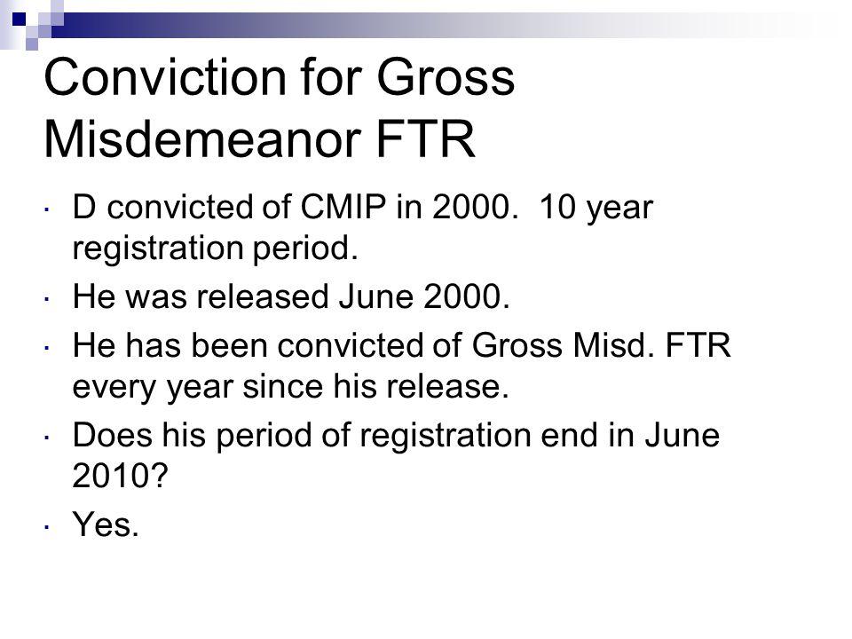 Conviction for Gross Misdemeanor FTR