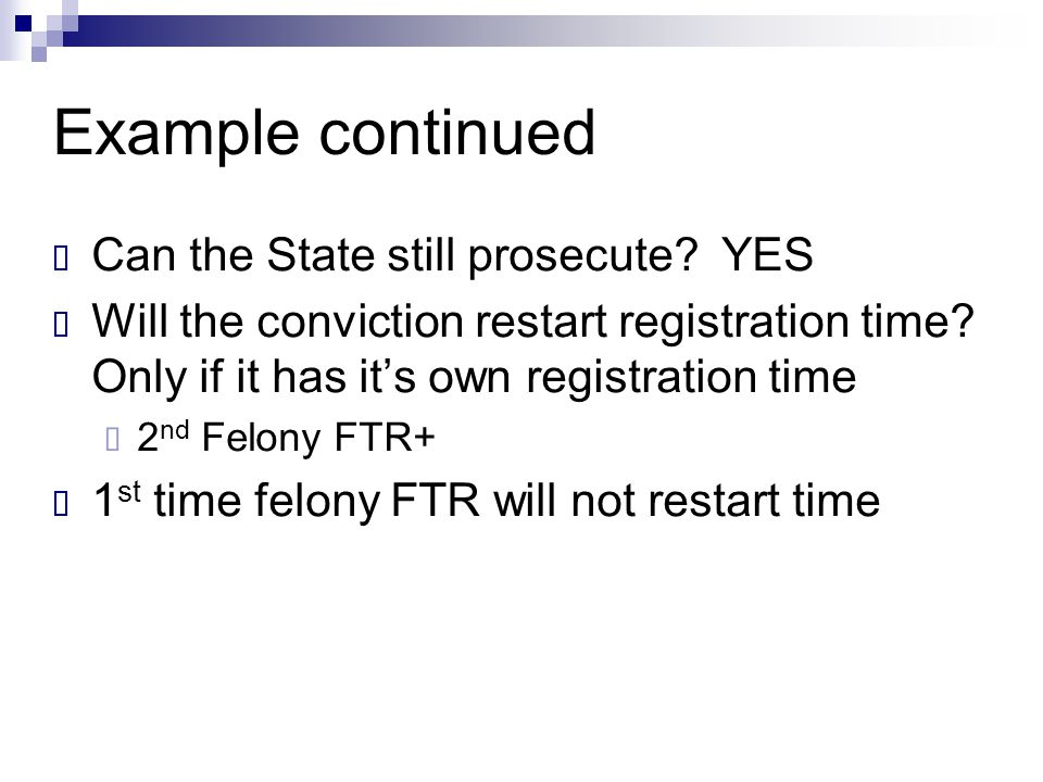 Example continued Can the State still prosecute YES
