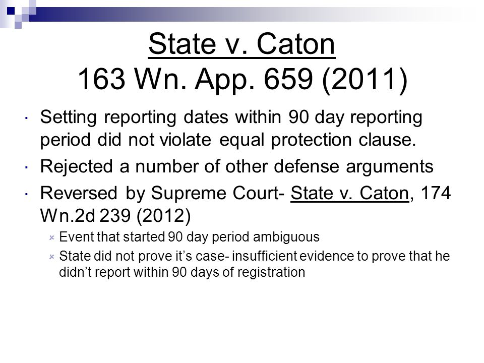 State v. Caton 163 Wn. App. 659 (2011) Setting reporting dates within 90 day reporting period did not violate equal protection clause.