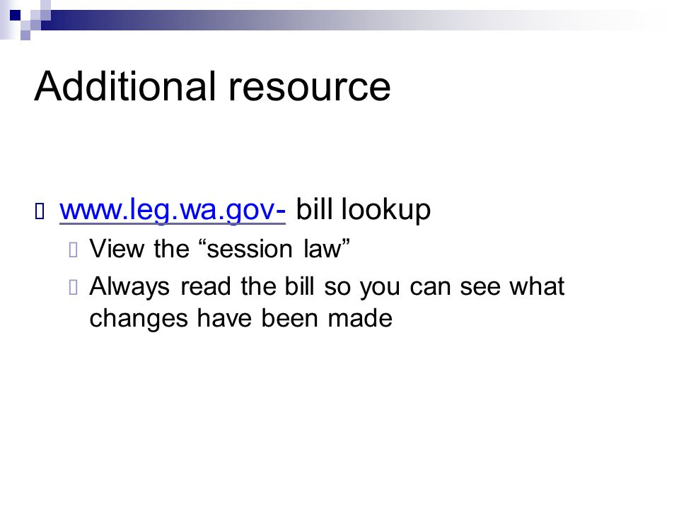 Additional resource www.leg.wa.gov- bill lookup View the session law